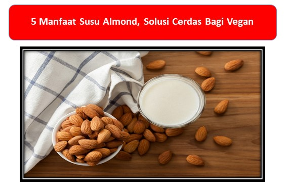 Manfaat Susu Almond